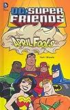 April Fools (Dc Super Friends) April Fools