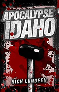 Apocalypse Idaho by Rich Lundeen ebook deal