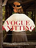 Vogue Knitting: Classic Patterns from the World's Most Celebrated Knitting Magazine by Art Joinnides (Nov 8 2011)