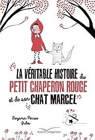 """Résultat de recherche d'images pour """"la véritable histoire du petit chaperon rouge et de son chat marcel"""""""