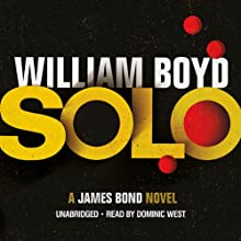 Solo Audiobook by William Boyd Narrated by Dominic West