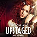 Upstaged: A Gus LeGarde Mystery Audiobook by Aaron Paul Lazar Narrated by Robert King Ross