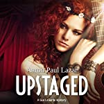 Upstaged: A Gus LeGarde Mystery | Aaron Paul Lazar