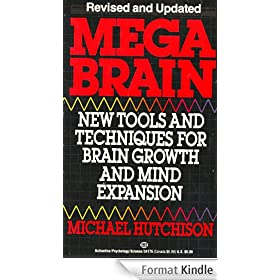 Mega Brain: New Tools And Techniques For Brain Growth And Mind Expansion (English Edition)
