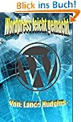 WordPress leicht gemacht: Aufbau einer Website