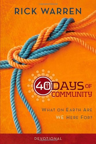 40 Days of Community Devotional: What on Earth Are We Here For?, by Rick Warren