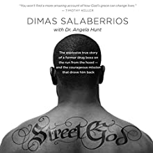 Street God: The Explosive True Story of a Former Drug Boss on the Run from the Hood - and the Courageous Mission That Drove Him Back (       UNABRIDGED) by Dimas Salaberrios, Angela Hunt Narrated by Calvin Robinson