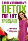 Carol Vorderman's Detox for Life: The 28 Day Detox Diet and Beyond by Vorderman, Carol (2009) Paperback
