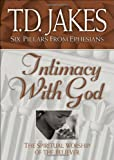 Image of Intimacy with God: the Spiritual Worship of the Believer (Six pillars from Ephesians)