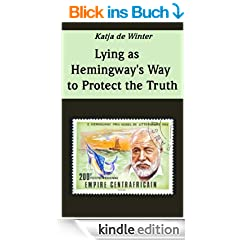 Lying as Hemingway's Way to Protect the Truth (English Edition)