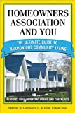 Homeowners Association and You: The Ultimate Guide to Harmonious Community Living (You and Your Homeowners Association)