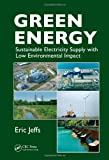 Green Energy: Sustainable Electricity Supply with Low Environmental Impact