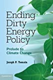 Ending Dirty Energy Policy: Prelude to Climate Change
