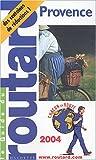 echange, troc Guide du Routard - Guide du Routard : Provence 2004