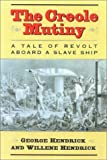 img - for The Creole Mutiny: A Tale of Revolt Aboard a Slave Ship book / textbook / text book