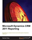 Microsoft Dynamics CRM 2011 Reporting and Business Intelligence