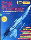 Sukhoi Su-27 Flanker (World Air Power Journal Special) (1874023530) by Jon Lake