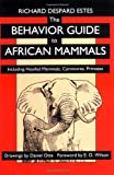 The Behavior Guide to African Mammals: Including Hoofed Mammals, Carnivores, Primates (0520080858) by Richard Despard Estes