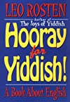 Hooray for Yiddish : A Book About English