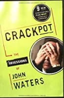 Crackpot: The Obsessions of John Waters