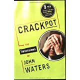 Crackpot: The Obsessions of John Watersby John Waters