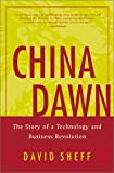 China Dawn: The Story of a Technology and Business Revolution (0060005998) by Sheff, David