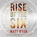 Rise of the Six: The Preston Six, Book 1 | Matt Ryan