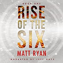 Rise of the Six: The Preston Six, Book 1 Audiobook by Matt Ryan Narrated by Jeff Hays