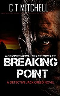 Breaking Point: A Detective Jack Creed Novel by C T Mitchell ebook deal