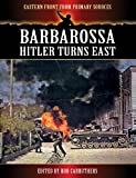 img - for Barbarossa - Hitler Turns East (Eastern Front from Primary Sources) book / textbook / text book