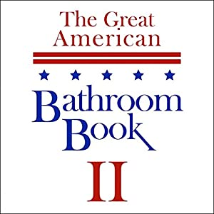 The Great American Bathroom Book, Volume 2: Summaries of All-Time Great Books Audiobook