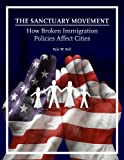 img - for The Sanctuary Movement: How Broken Immigration Policies Affect Cities book / textbook / text book