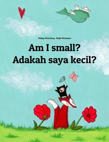 Philipp Winterberg - Am I small? Adakah saya kecil?: Children's Picture Book English-Malay (Bilingual Edition)