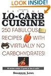 Extreme Lo-Carb Cuisine: 250 Fabulous...