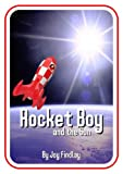 Rocket Boy and the Sun (Rocket Boy Adventure Series)