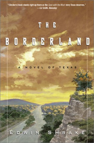 Borderland : A Novel of Texas, EDWIN SHRAKE