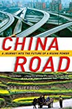 img - for [China Road] (By: Rob Gifford) [published: July, 2008] book / textbook / text book