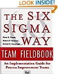 The Six Sigma Way Team Fieldbook: An...