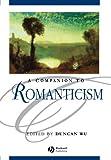 Companion to Romanticism (Blackwell Companions to Literature and Culture)