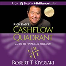 Rich Dad's Cashflow Quadrant: Guide to Financial Freedom (       UNABRIDGED) by Robert T. Kiyosaki Narrated by Tim Wheeler