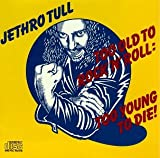 Too Old to Rock 'N Roll: Too Young to Die!