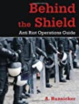 Behind the Shield: Anti-Riot Operatio...