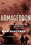 Armageddon: The Battle for Germany, 1944-1945 (0375414339) by Max Hastings