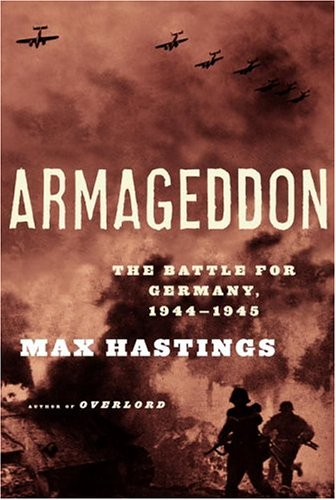 Armageddon : The Battle for Germany, 1944-45, Hastings,Max