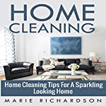 Home Cleaning: Home Cleaning Tips for a Sparkling Looking Home | Marie Richardson