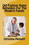Old Fashion Home Remedies For The Modern Family
