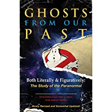 Ghosts from Our Past: Both Literally and Figuratively: The Study of the Paranormal Audiobook by Erin Gilbert, Abby L. Yates, Andrew Shaffer Narrated by Hillary Huber, Emma Bering, Paul Boehmer