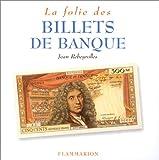 echange, troc Jean Rebeyrolles - La Folie des billets de banque