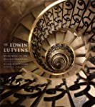 Sir Edwin Lutyens: Designing in the E...