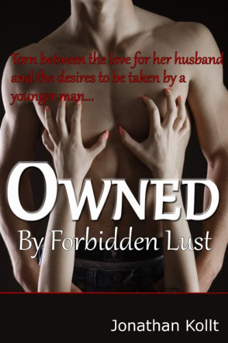 Book: Owned by Forbidden Lust (A Stepmom's Taboo Desires) by Jonathan Kollt